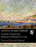 The Art-Literature Readers. A Primer; pp. 1-90