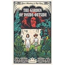 The Garden of Inside-Outside: by Chiara Mezzalama (Author), Régis Lejonc (Illustrator)