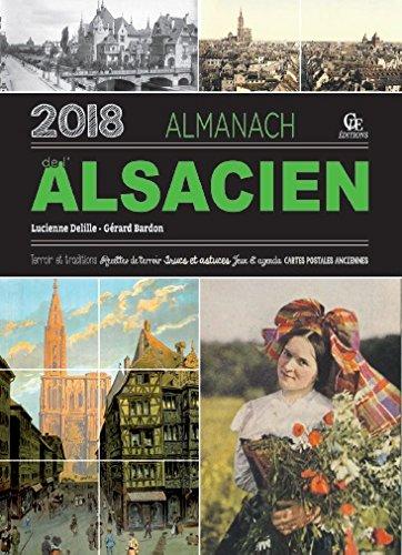 Almanach de l'Alsacien 2018 par Lucienne Delille, Gérard Bardon