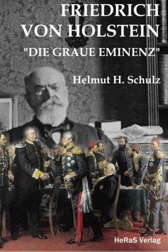 Friedrich von Holstein: Die graue Eminenz