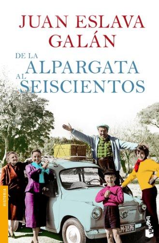 De la alpargata al seiscientos (Divulgación. Historia) por Juan Eslava Galán