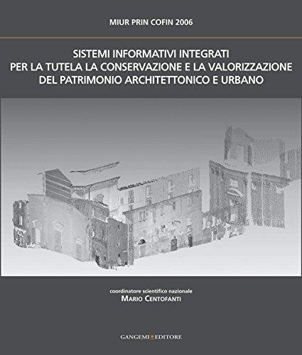 Sistemi Informativi Integrati per la tutela, la conservazione e la valorizzazione del Patrimonio Architettonico Urbano: MIUR PRIN COFIN 2006