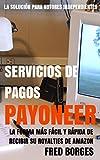 Payoneer: Servicios de Pagos: Tenga una cuenta bancaria en los Estados Unidos para recibir sus pagos de Amazon