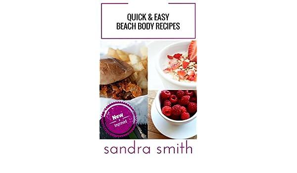 quick and easy beach body recipes new improved ebook sandra