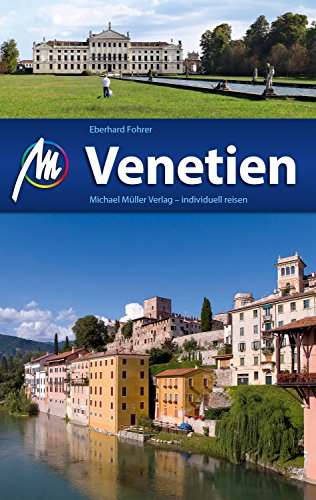 Venetien Reiseführer Michael Müller Verlag: Individuell reisen mit vielen praktischen Tipps (MM-Reiseführer)