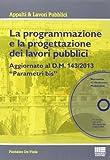 La programmazione e la progettazione dei lavori pubblici. Con CD-ROM