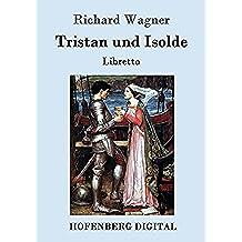 Tristan und Isolde: Oper in drei Aufzügen Textbuch – Libretto