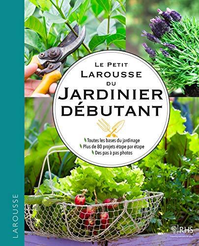 Le guide Larousse du jardinier débutant par Collectif
