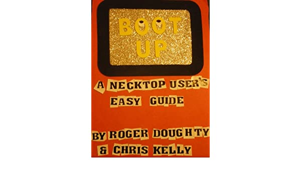 Boot Up: A Necktop Users Easy Guide