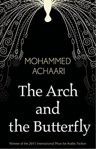 The Arch and the Butterfly by Mohammed Achaari (2015-01-20)