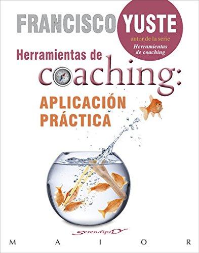 Herramientas de coaching aplicacion practica (Serendipity Maior) por Francisco Yuste