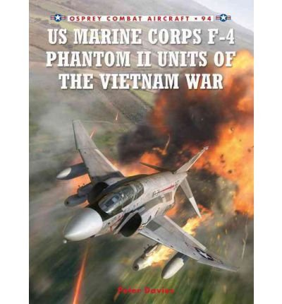 [(US Marine Corps F-4 Phantom II Units of the Vietnam War)] [ By (author) Peter E. Davies, Illustrated by Jim Laurier ] [December, 2012]