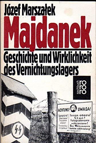 Majdanek. Geschichte und Wirklichkeit des Vernichtungslagers.