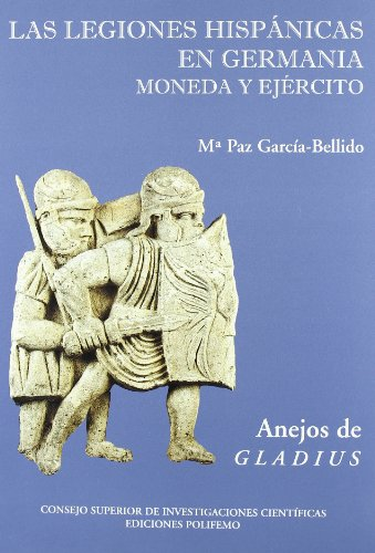 Las legiones hispánicas en Germania : moneda y ejército