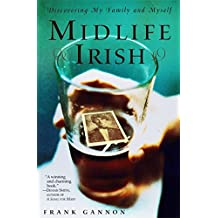 Midlife Irish: Discovering My Family and Myself (English Edition)