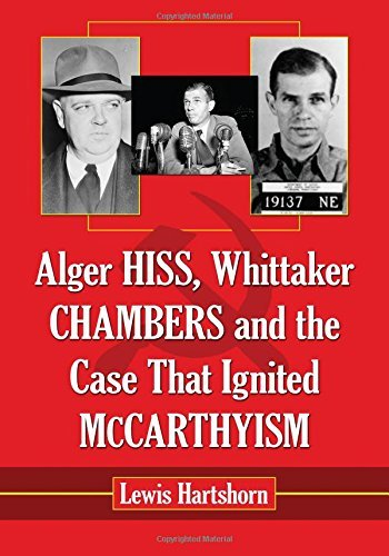 alger-hiss-whittaker-chambers-and-the-case-that-ignited-mccarthyism-by-lewis-hartshorn-2013-07-02