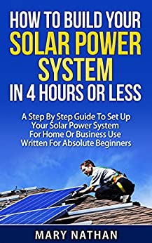 How to build your solar system in 4 hours or less a step for How to use solar energy in your home