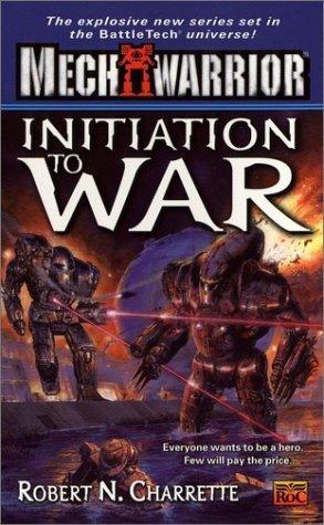 Mechwarrior #4:: Initiation to War by Robert N. Charrette (2001-12-01)