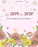 "July 2019-June 2020 Academic Planner: Pretty Bloom Cover, 12 Months July-June Calendar, Daily Weekly Monthly Planner 8"" x 10"""