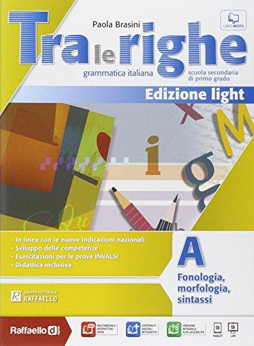 Tra le righe light. Vol. A. Con e-book. Con espansione online. Per la Scuola media