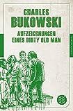 Aufzeichnungen eines Dirty Old Man (Fischer Klassik) - Charles Bukowski