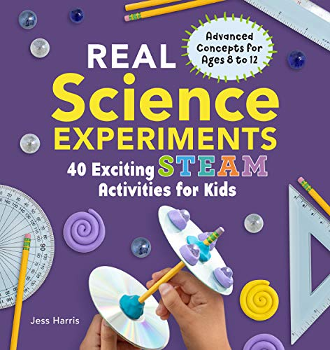 Real Science Experiments: 40 Exciting STEAM Activities for Kids (English Edition)