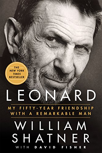 Leonard: My Fifty-Year Friendship with a Remarkable Man por William Shatner