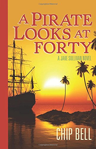 Jake Sullivan Bell Chip (A Pirate Looks at Forty (The Jake Sullivan Series, Band 4))