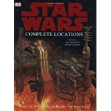 Star Wars Complete Locations: Inside the Worlds of the Entire Star Wars Saga by Kristin Lund (2005-05-03)