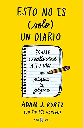 Esto no es (solo) un diario: Échale creatividad a tu vida... página a página (OBRAS DIVERSAS) por Adam J. Kurtz