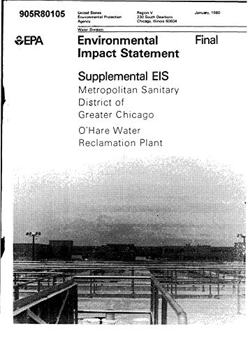 Environmental Impact Statement Supplemental Eis Metropolitan Sanitary District Of Greater Chicago O'hare Water Reclamation Plant Final (English Edition)