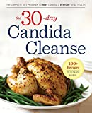 30-Day Candida Cleanse: The Complete Diet Program to Beat Candida and Restore Total Health