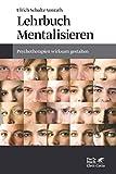 Lehrbuch Mentalisieren: Psychotherapien wirksam gestalten