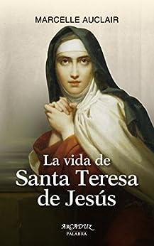 La Vida De Santa Teresa De Jesús por Joaquín Esteban Perruca