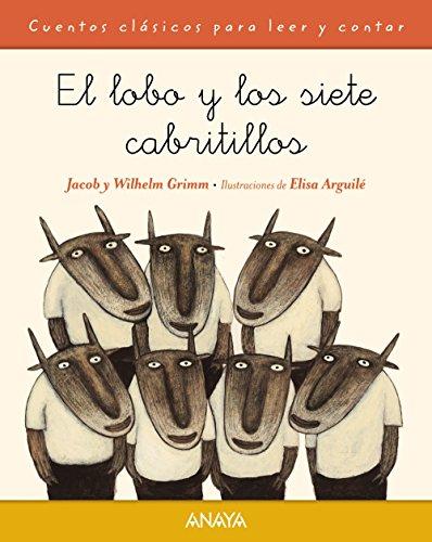 El lobo y los siete cabritillos (Primeros Lectores (1-5 Años) - Cuentos Clásicos Para Leer Y Contar)