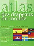 ATLAS DES DRAPEAUX DU MONDE