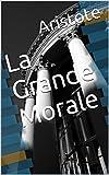 La Grande Morale - Format Kindle - 1,99 €