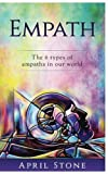 Empath: The 6 Types of Empaths: Volume 1 (April Stone - Spiritual Awareness)