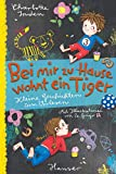 Bei mir zu Hause wohnt ein Tiger: Kleine Geschichten zum Vorlesen