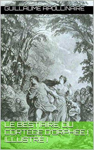 Livre Le Bestiaire, ou Cortège d'Orphée ( illustré ) pdf ebook