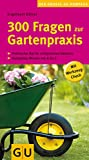 300 Fragen zur Gartenpraxis (GU Steadyseller HHG)