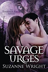 Savage Urges (The Phoenix Pack Series) by Suzanne Wright (2016-05-03)