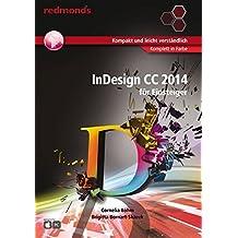 InDesign CC 2014 für Einsteiger 17x24 cm komplett in Farbe (redmond's Grafik & Design Training)