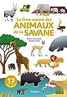 Le livre animé des animaux de la savane par Dussaussois