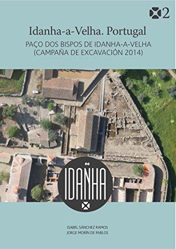 IDANHA-A-VELHA. PORTUGAL. 2. PAÇO DOS BISPOS DE IDANHA-A-VELHA (CAMPAÑA DE EXCAVACIÓN 2014)