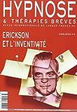 Hypnose et Therapies Breves. Hors Serie N 6. Erickson et ...
