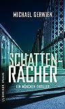 Schattenrächer: Thriller (Journalist Wolf Schneider 2)
