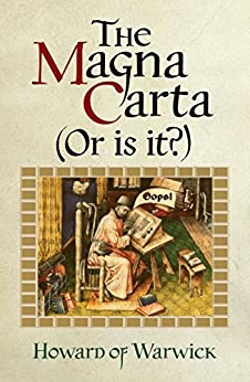 The Magna Carta (Or Is It?) by [Howard of Warwick]