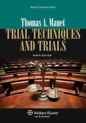 Trial Techniques, Ninth Edition (Aspen Coursebook) by Thomas A. Mauet 9th (ninth) (2013) Paperback