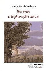 Descartes et la philosophie morale